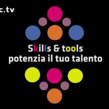Embedded thumbnail for Skills & Tools - Talenti e Lavoro. Laboratorio sui luoghi dell'innovazione